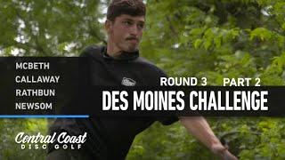 2021 Des Moines Challenge - Round 3 Part 2 - McBeth, Callaway, Rathbun, Newsom