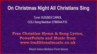 On Christmas Night All Christians Sing - Christmas Carols Lyrics & Music