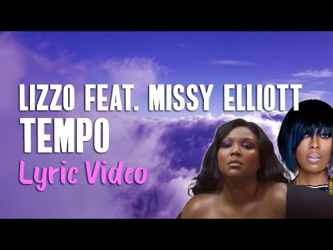 Lizzo Feat. Missy Elliott - Tempo (Lyrics) | Lyrics On Lock