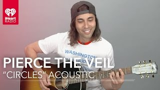 """Pierce The Veil - """"Circles"""" (Acoustic) 