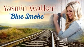 Yasmin Walker - Blue Smoke