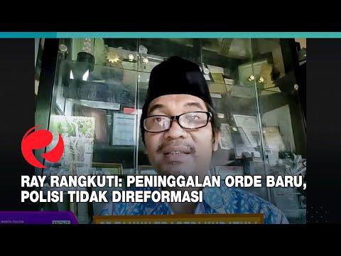 Ray Rangkuti: Peninggalan Orde Baru, Polisi Tidak Direformasi
