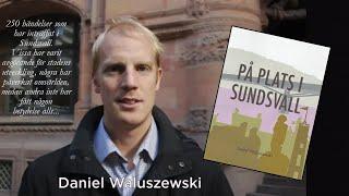 Daniel Waluszewski, På plats i Sundsvall