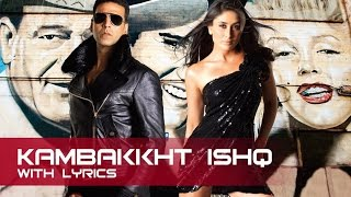 Kambakkht Ishq | Full Song With Lyrics | Akshay Kumar