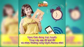 Love Coin_Cùng Uyên Hanna Hướng Dẫn Cách Nhận Tim Trong Game