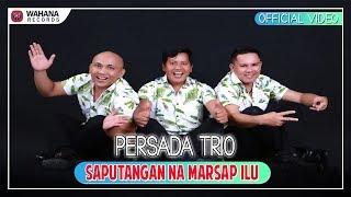 Download lagu Persada Trio Saputangan Namarsap Ilu Mp3