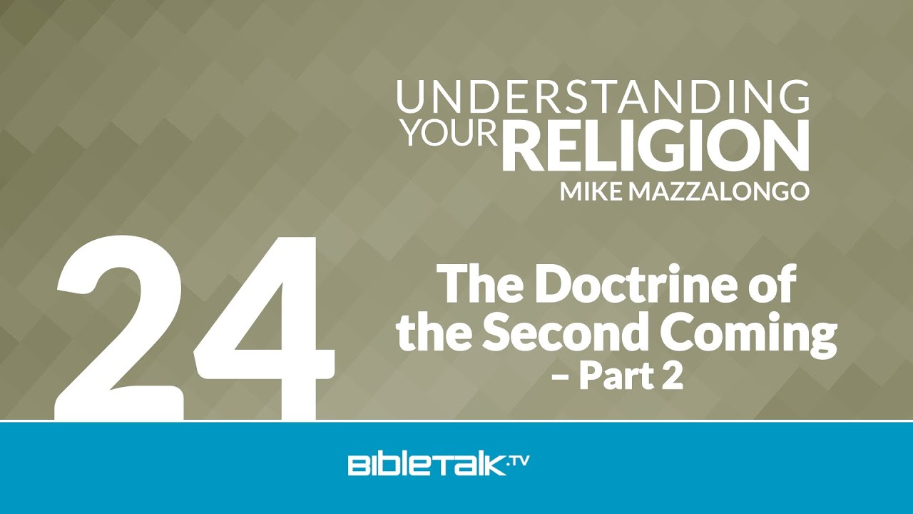 24. The Doctrine of the Second Coming - Part 2