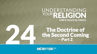 The Doctrine of the Second Coming - Part 2