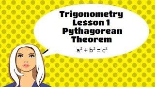 Trigonometry Lesson 1 The Pythagorean Theorem