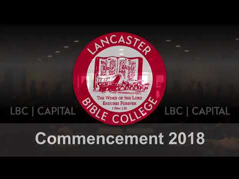 Lancaster Graduation - May 2018 - Lancaster Bible College