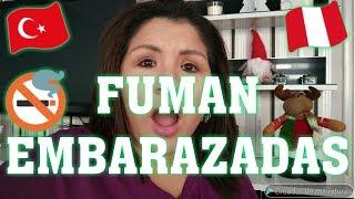 EMBARAZADAS Y FUMADORAS /PERUANA VIVIENDO EN TURQUIA