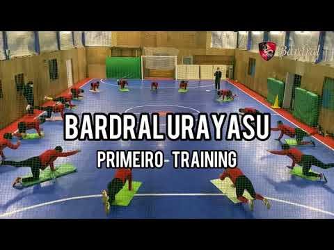 Bardral URAYASU PRIMEIRO  TRAINING
