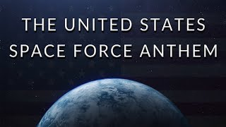 The United States Space Force Anthem