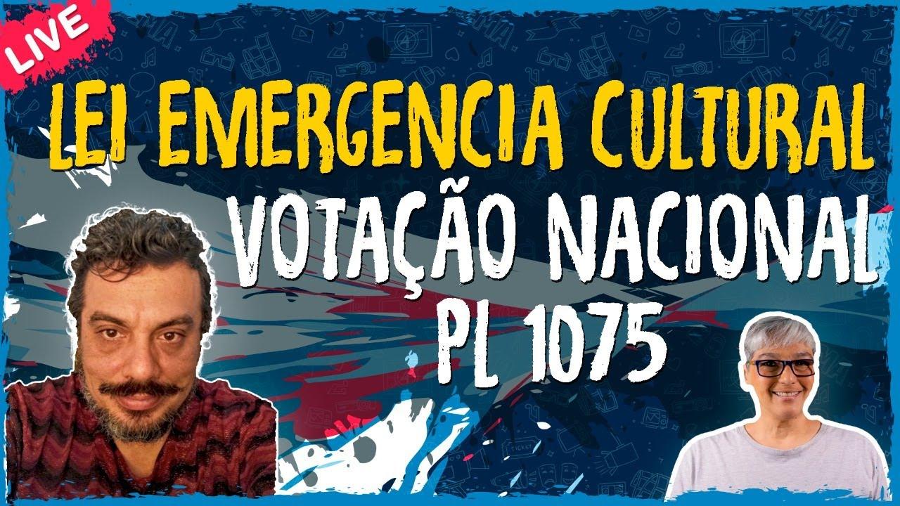 Lei Emergencia Cultural – Votação Nacional PL 1075