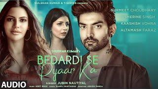 Bedardi Se Pyaar Ka Audio  Jubin N,Meet B,Manoj M Gurmeet C,Sherine S,Kaashish V   Ashish P