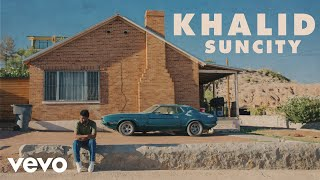 Khalid   Suncity Ft. Empress Of (Official Audio)
