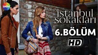 İstanbul Sokakları 6.Bölüm