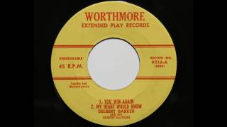 Delbert Barker and his Country All-Stars - My Heart Would Know (Worthmore 9016)