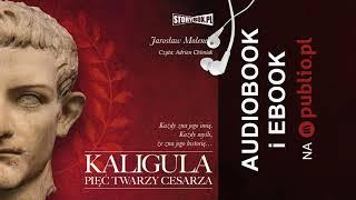 Kaligula. Pięć twarzy cesarza. Jarosław Molenda. Audiobook PL