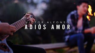 ADIÓS AMOR  VICTOR ALFONSO  VΛ  COVER