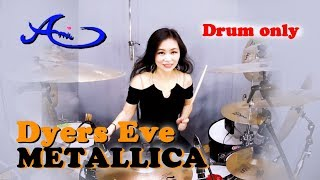 METALLICA - Dyers Eve drum only (cover by Ami Kim){41st-2}