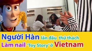 Phản ứng | Người Hàn lần đầu thử thách Làm nail Toystory ở Việtnam!!