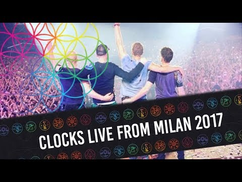 COLDPLAY - CLOCKS (LIVE FROM MILAN 2017 - MULTICAM HD)
