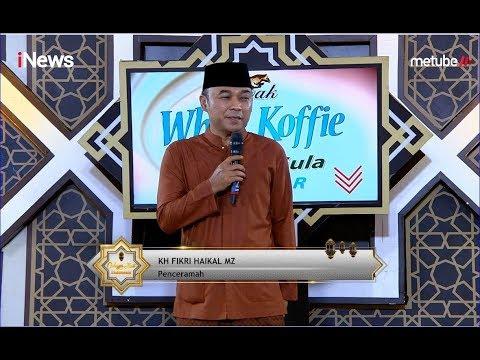 KH. Fikri Haikal MZ: Nafsu Tak Selamanya Buruk Part 03 - CHI 21/07