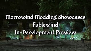Morrowind Modding Showcases - Fablewind In-Development Preview