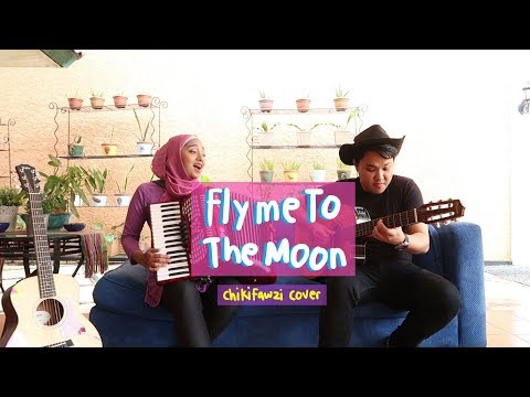 Fly Me To The Moon (Chiki Fawzi Cover)
