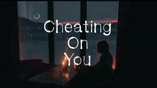 Cheating On You   Lacy Cavalier (Lyrics) (Sad Song 2019)