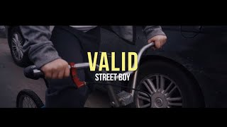 Valid | Street Boy OFFICIAL VIDEO (Dir. By Diego Cruz)