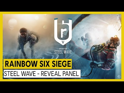 Tom Clancy's Rainbow Six Siege – Operation Steel Wave Reveal Panel