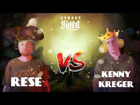 STREETKVED: RESE vs KENNY KREGER