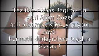 ABBAS BAGIROV   ALEM GUZEL NEW 2012