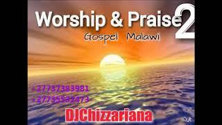 Worship N Praise 2 Malawi Gospel  DJChizzariana