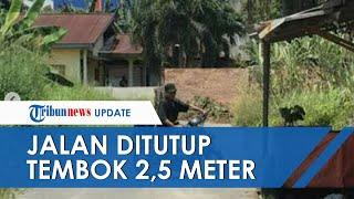 Viral Kasus Jalan Aspal Ditutup Tembok 2,5 Meter di Riau, Pelaku Kesal Dishub Bangun Lampu Merah