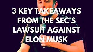 3 Key Takeaways from the SEC's Case Against Elon Musk