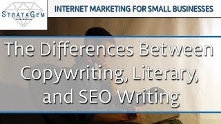 The Differences Between Copywriting, SEO, & Literary Writing