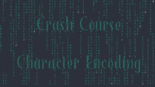 Character Encoding - Hands On Crash Course