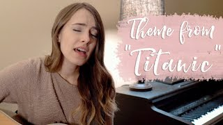 "My Heart Will Go On (Theme from ""Titanic"") - Celine Dion (cover by Bailey Pelkman)"