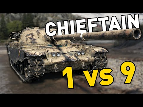CHIEFTAIN GOES 1 vs 9 in World of Tanks!