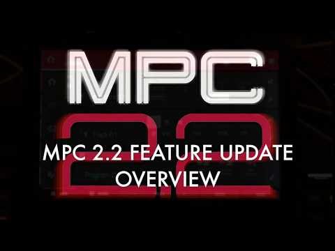 MPC 2.2 FEATURE UPDATE OVERVIEW