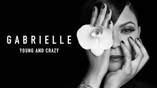 Gabrielle   Young And Crazy (Official Audio)