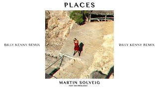 Martin Solveig - Places (Billy Kenny Remix) ft. Ina Wroldsen