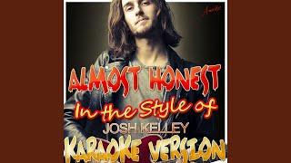 Almost Honest (In the Style of Josh Kelley) (Karaoke Version)