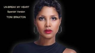 Un Break My Heart [Spanish] Toni Braxton