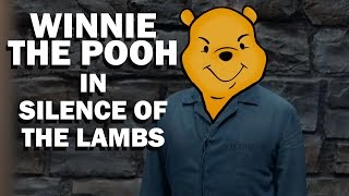 Winnie the Pooh in Silence of the Lambs - Miscast