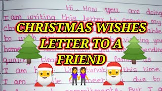 Write a letter to friend for Christmas wishing/Christmas letter to my best friend.