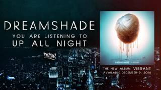 Dreamshade - Up All Night (Track Video)